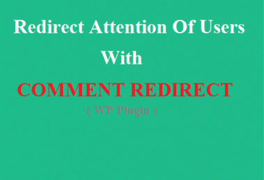 How To Redirect Attention Of Users With Comment Redirect