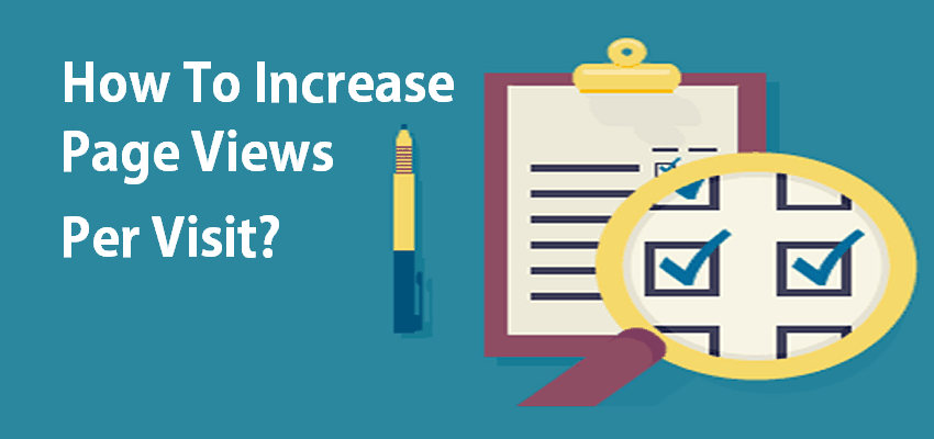 How To Increase Page Views Per Visit