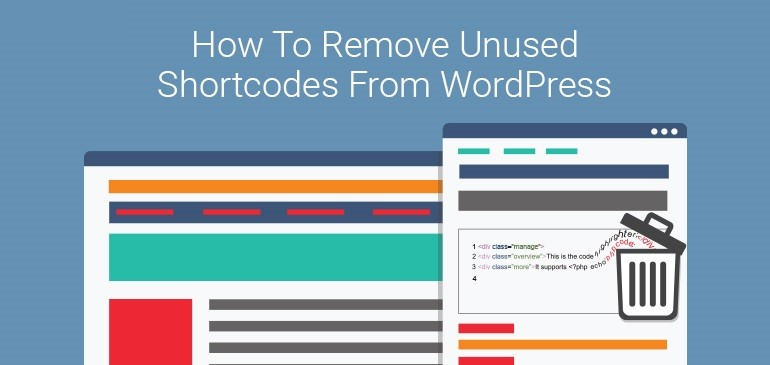 Step By Step Guide To Remove Unused Shortcodes From WordPress 1