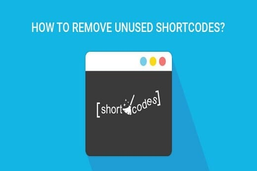 step-by-step-guide-to-remove-unused-shortcodes-from-wordpress