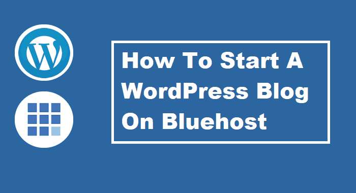How to start your wordpress blog with bluehost