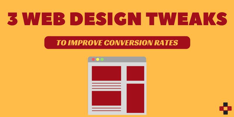 three-website-design-tweaks-to-improve-website-conversion-rate