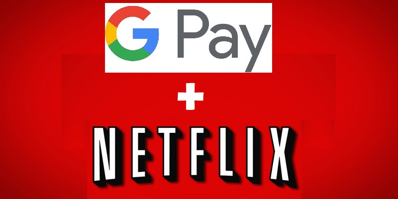 google-pay-on-netflix
