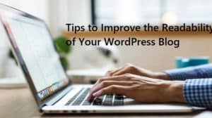 Tips to Improve the Readability of Your WordPress Blog