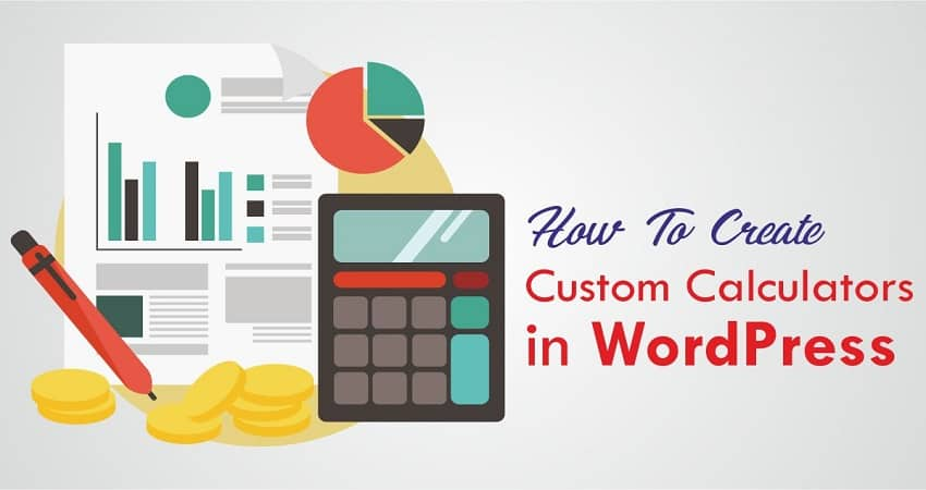 Create Custom Calculators in WordPress