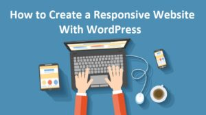 Create a Responsive Website With WordPress