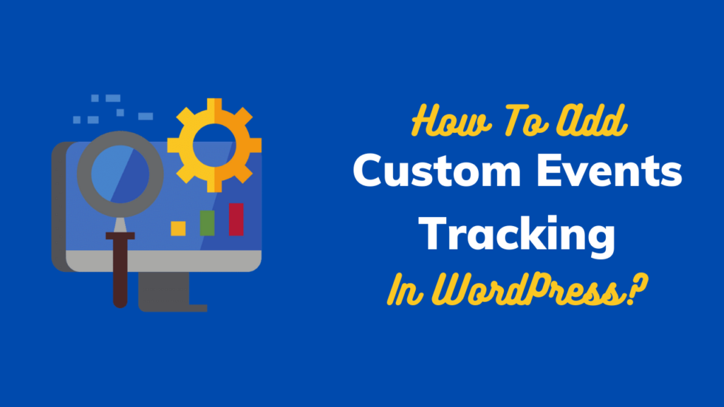 Add Google Analytics Custom Events Tracking in WordPress