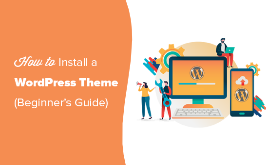 How To Install WordPress Themes for Beginners