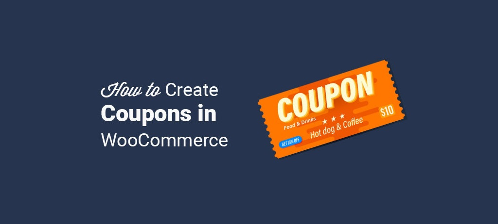 How to Create Discount Coupons in WooCommerce