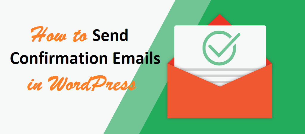How to Send Confirmation Emails in WordPress